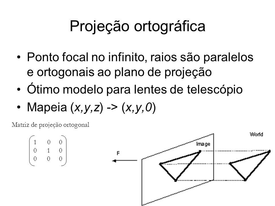Projeção ortográfica Ponto focal no infinito, raios são paralelos e ortogonais ao plano de projeção.