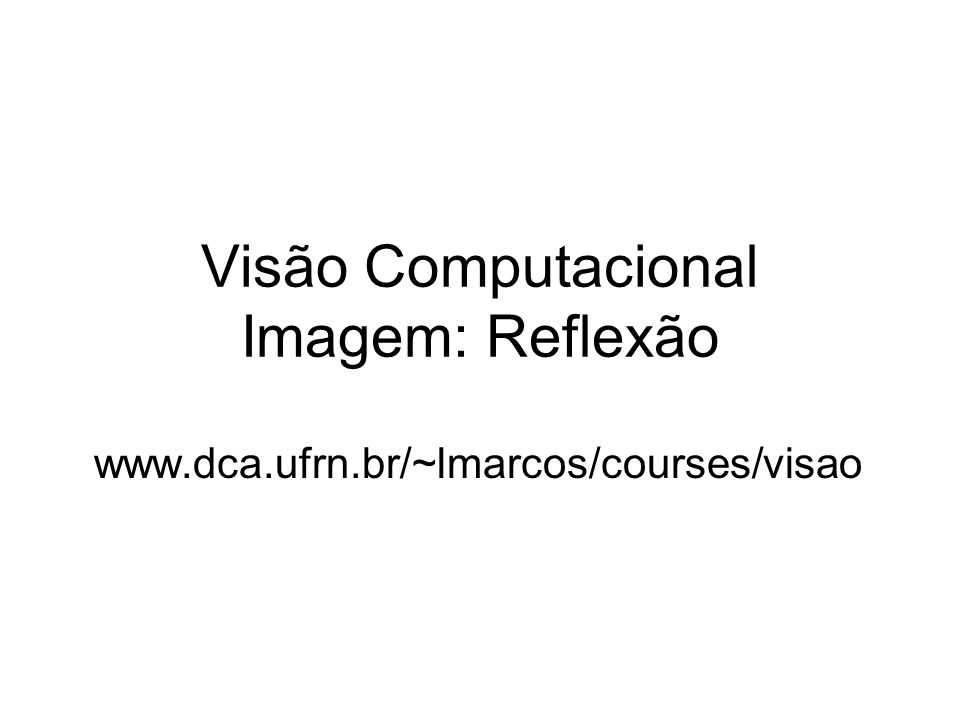 Visão Computacional Imagem: Reflexão