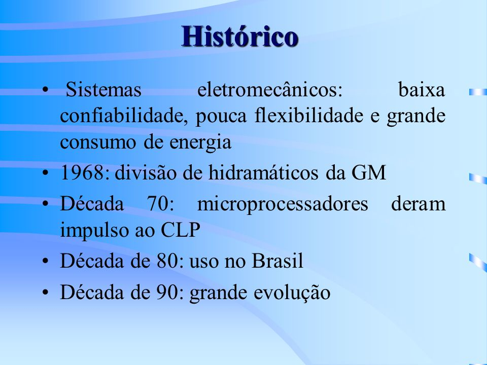 HistóricoSistemas eletromecânicos: baixa confiabilidade, pouca flexibilidade e grande consumo de energia.