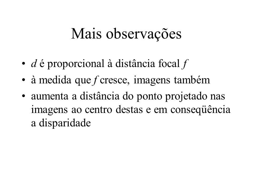Mais observações d é proporcional à distância focal f