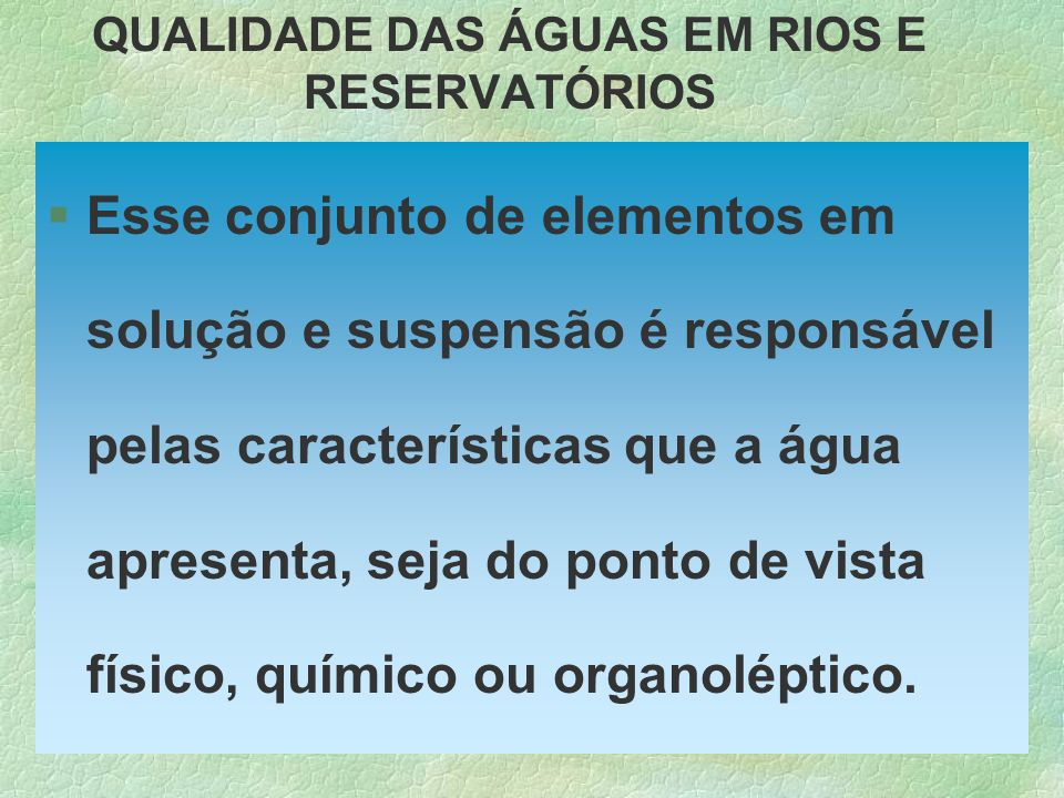 QUALIDADE DAS ÁGUAS EM RIOS E RESERVATÓRIOS