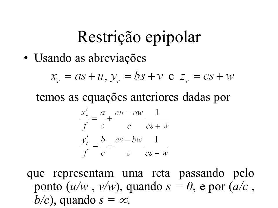 Restrição epipolar Usando as abreviações