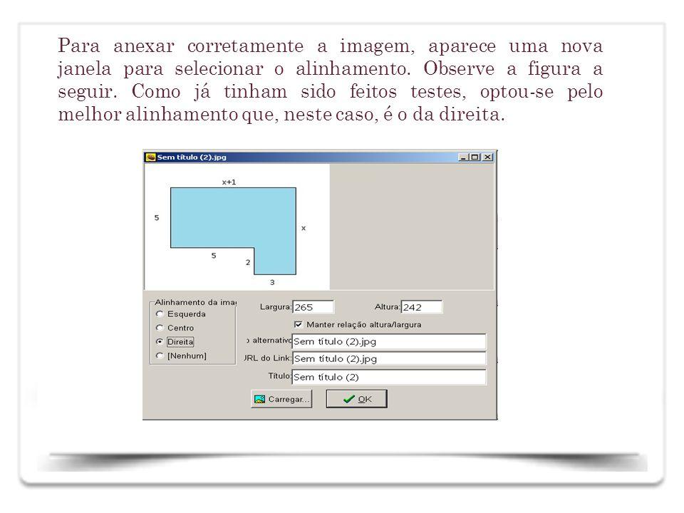Para anexar corretamente a imagem, aparece uma nova janela para selecionar o alinhamento.