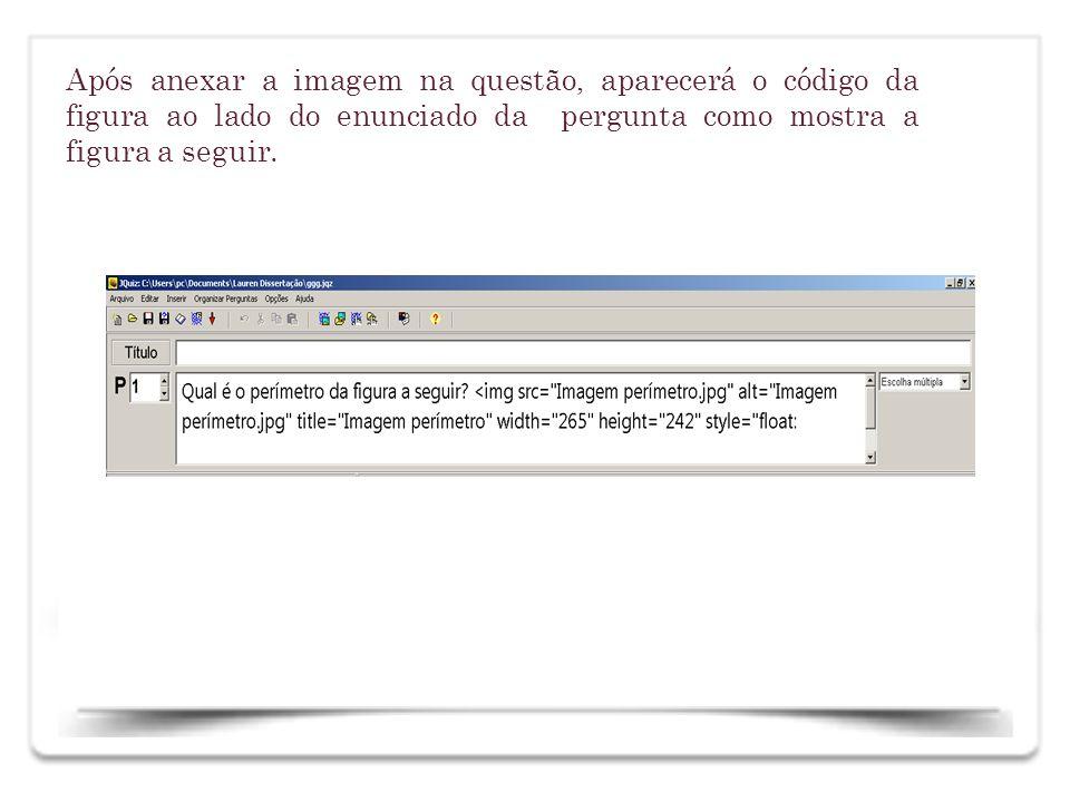 Após anexar a imagem na questão, aparecerá o código da figura ao lado do enunciado da pergunta como mostra a figura a seguir.