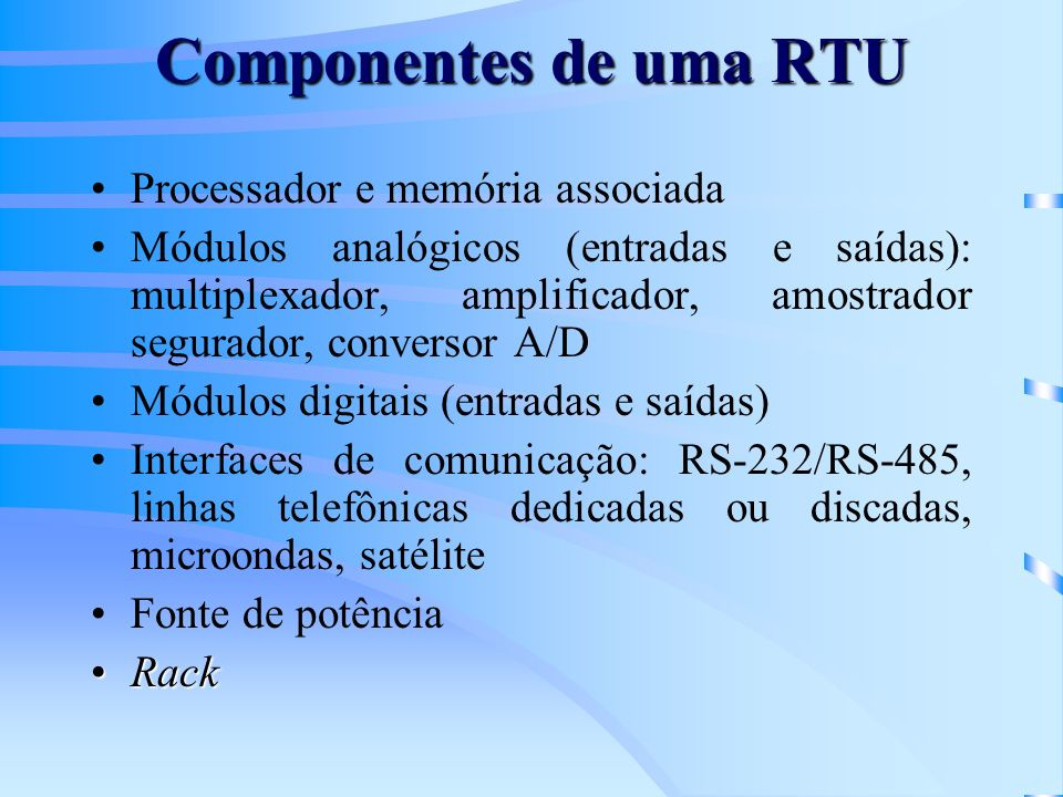 Componentes de uma RTU Processador e memória associada