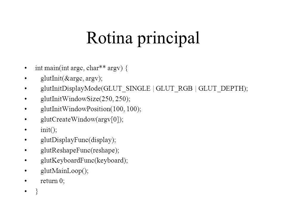 Rotina principal int main(int argc, char** argv) {