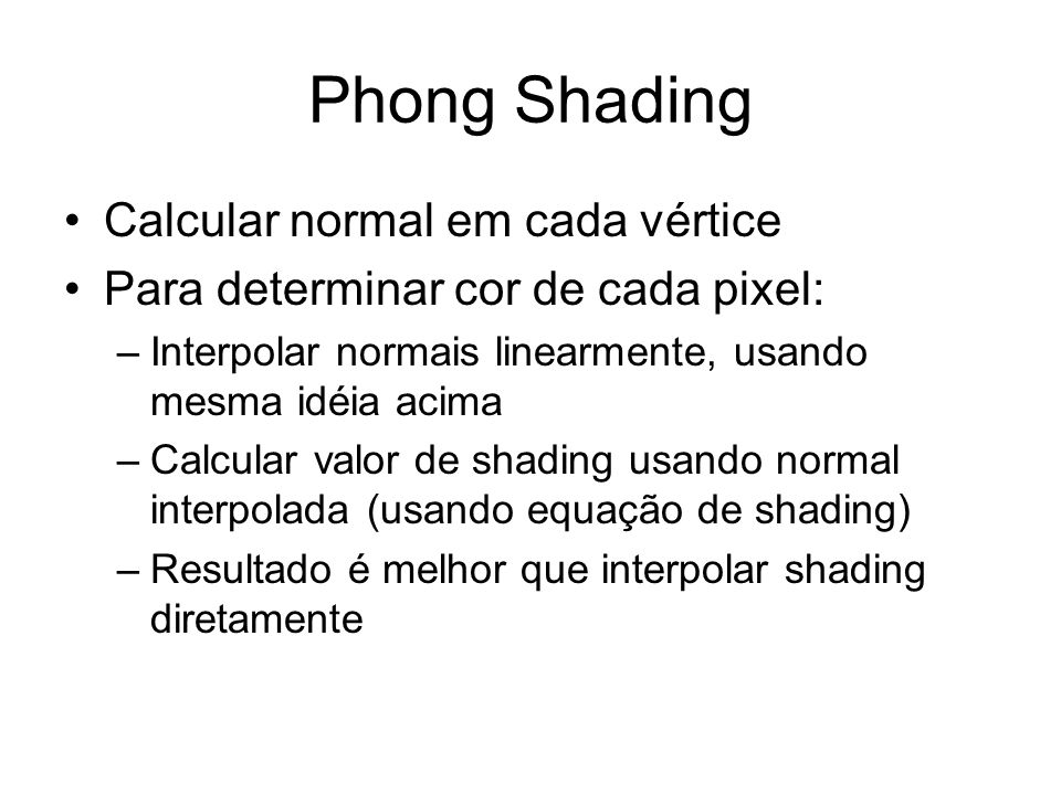 Phong Shading Calcular normal em cada vértice