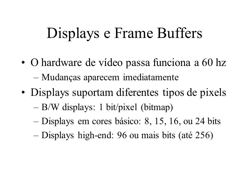 Displays e Frame Buffers