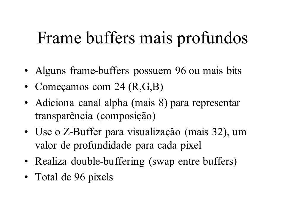 Frame buffers mais profundos
