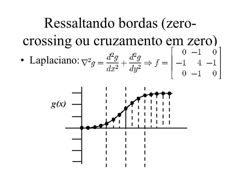 Ressaltando bordas (zero-crossing ou cruzamento em zero)