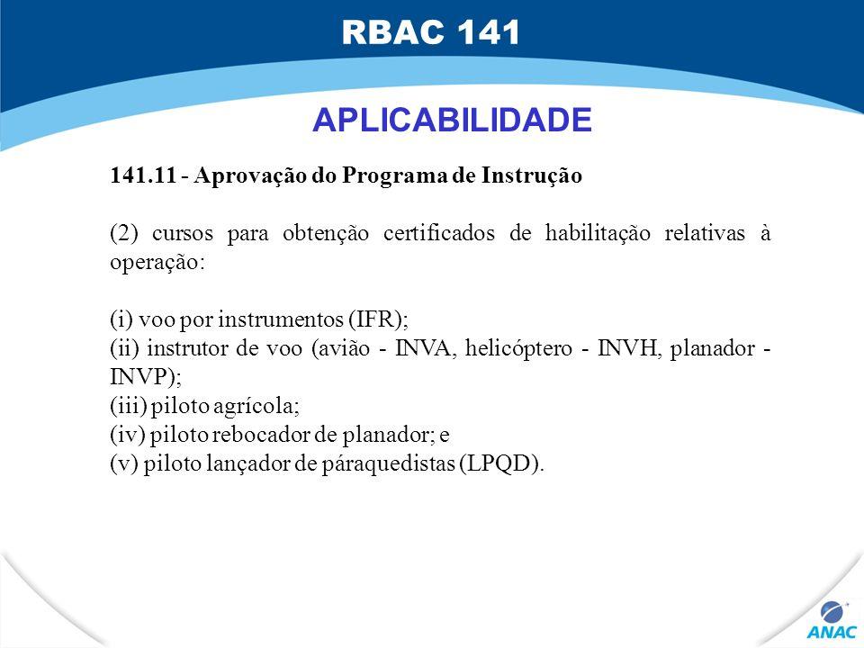 RBAC 141 APLICABILIDADE 141.11 - Aprovação do Programa de Instrução