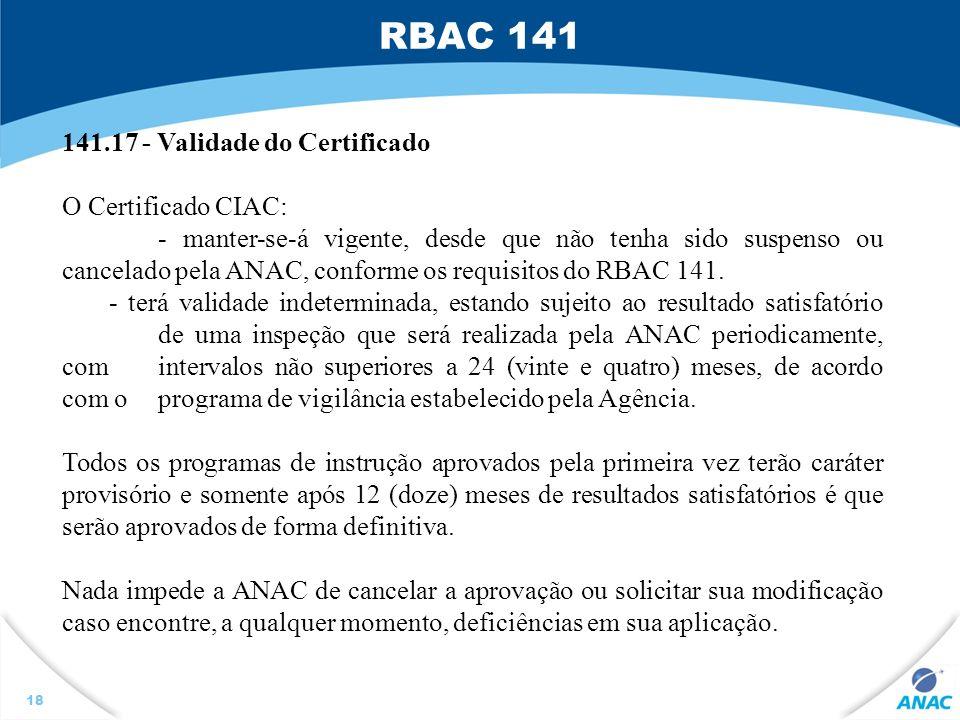 RBAC 141 141.17 - Validade do Certificado O Certificado CIAC: