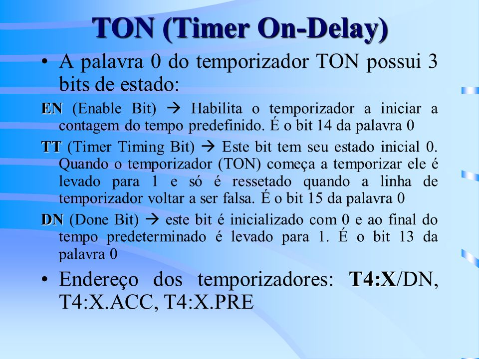 TON (Timer On-Delay) A palavra 0 do temporizador TON possui 3 bits de estado: