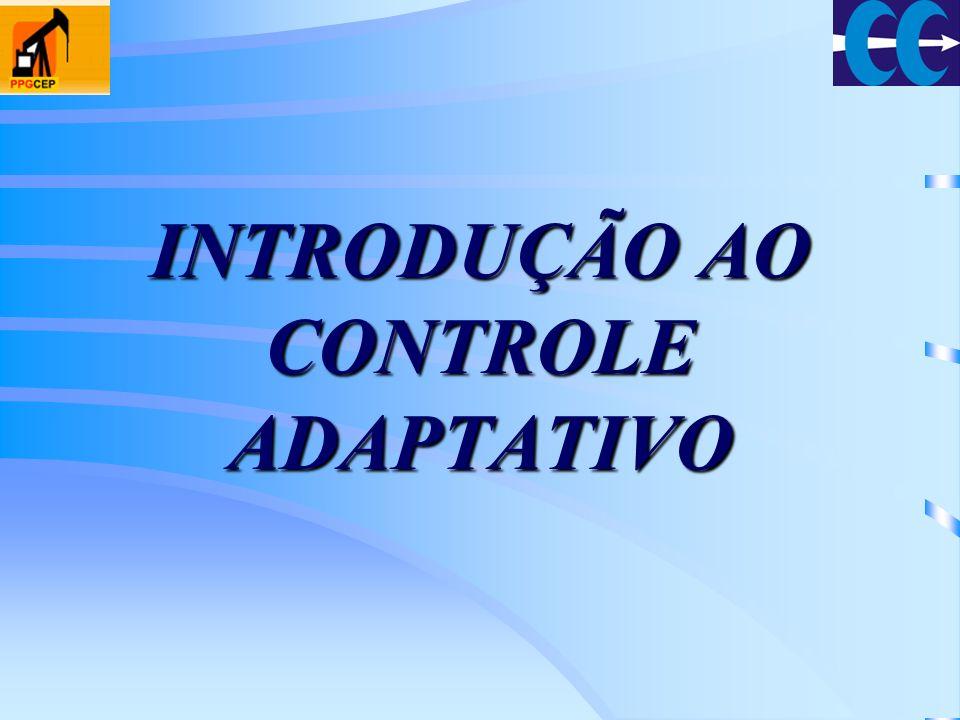 INTRODUÇÃO AO CONTROLE ADAPTATIVO