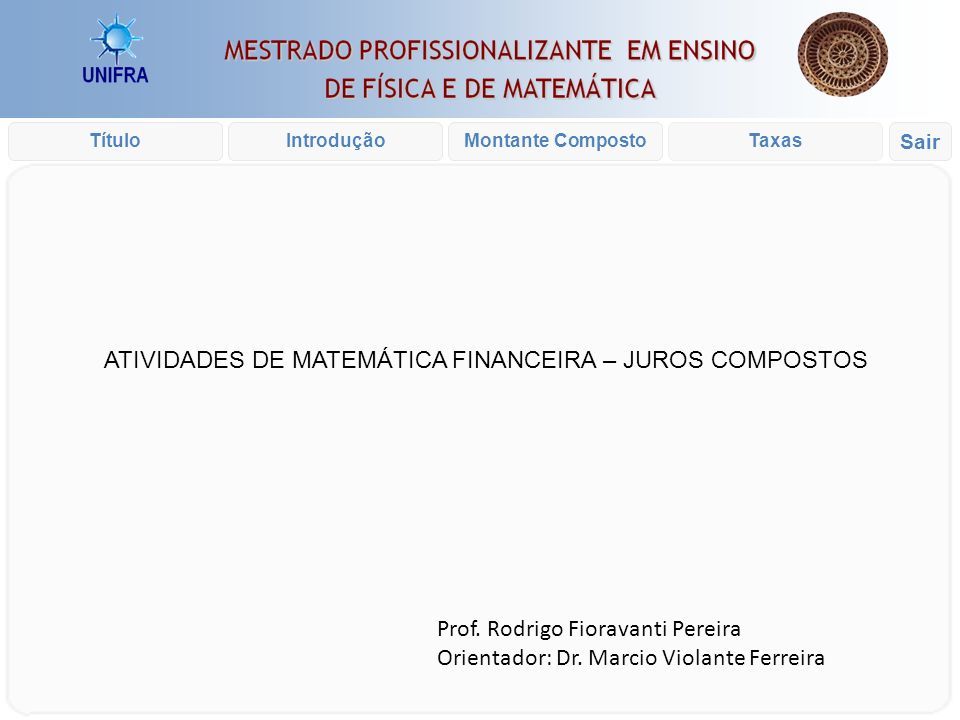 ATIVIDADES DE MATEMÁTICA FINANCEIRA – JUROS COMPOSTOS