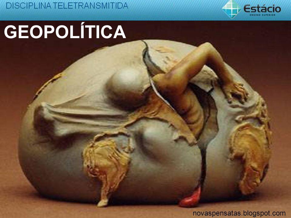 GEOPOLÍTICA novaspensatas.blogspot.com
