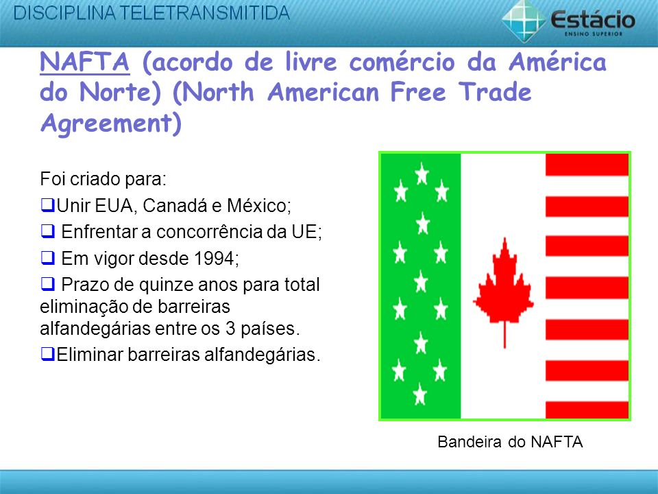 NAFTA (acordo de livre comércio da América do Norte) (North American Free Trade Agreement)