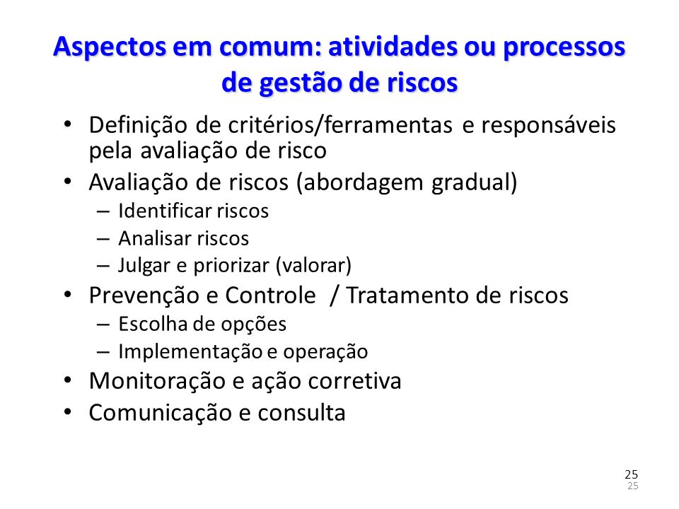 Aspectos em comum: atividades ou processos de gestão de riscos