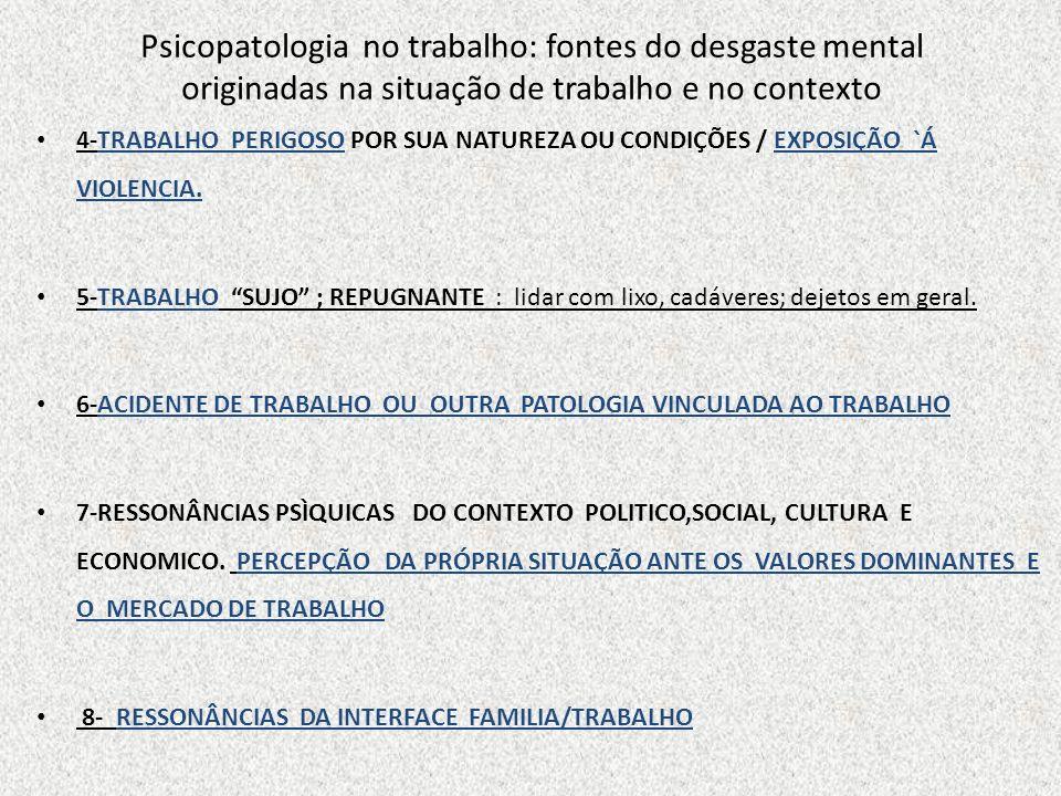 Psicopatologia no trabalho: fontes do desgaste mental originadas na situação de trabalho e no contexto