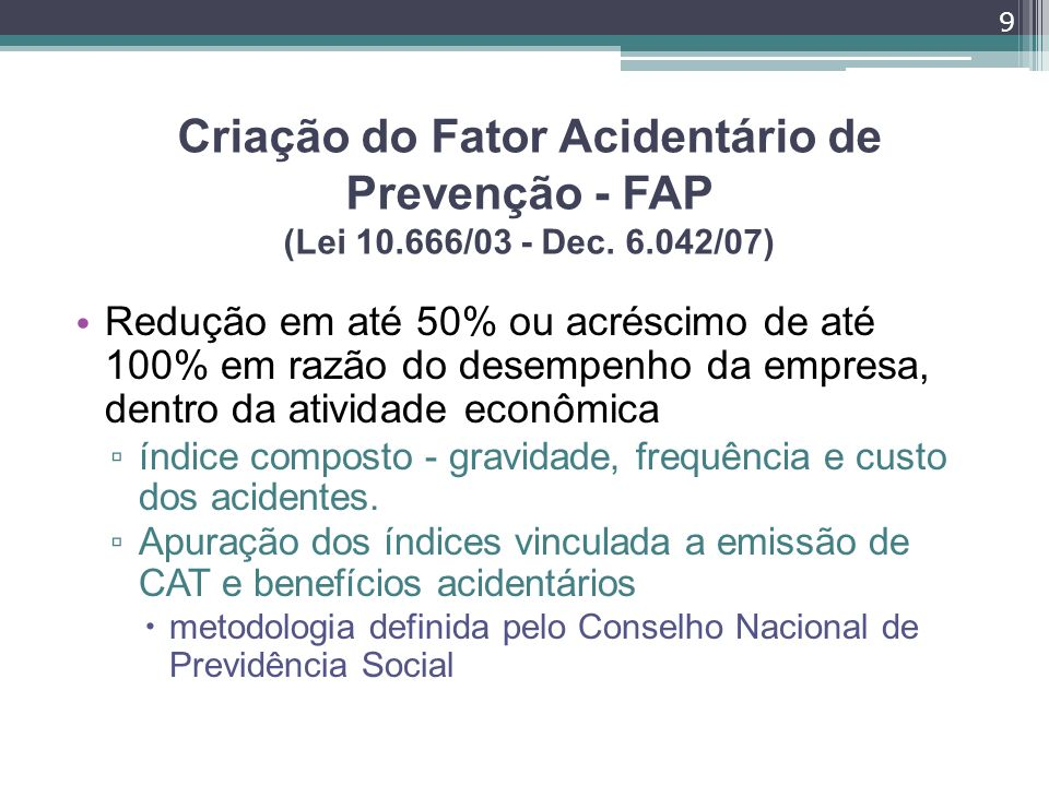 Criação do Fator Acidentário de Prevenção - FAP (Lei 10. 666/03 - Dec