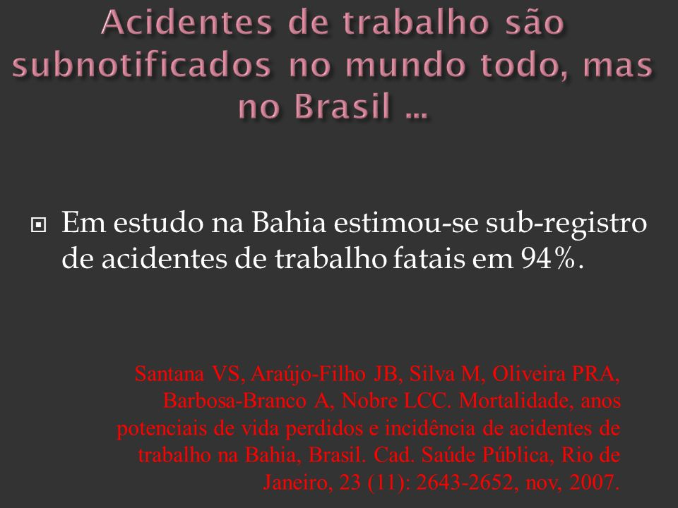 Acidentes de trabalho são subnotificados no mundo todo, mas no Brasil ...
