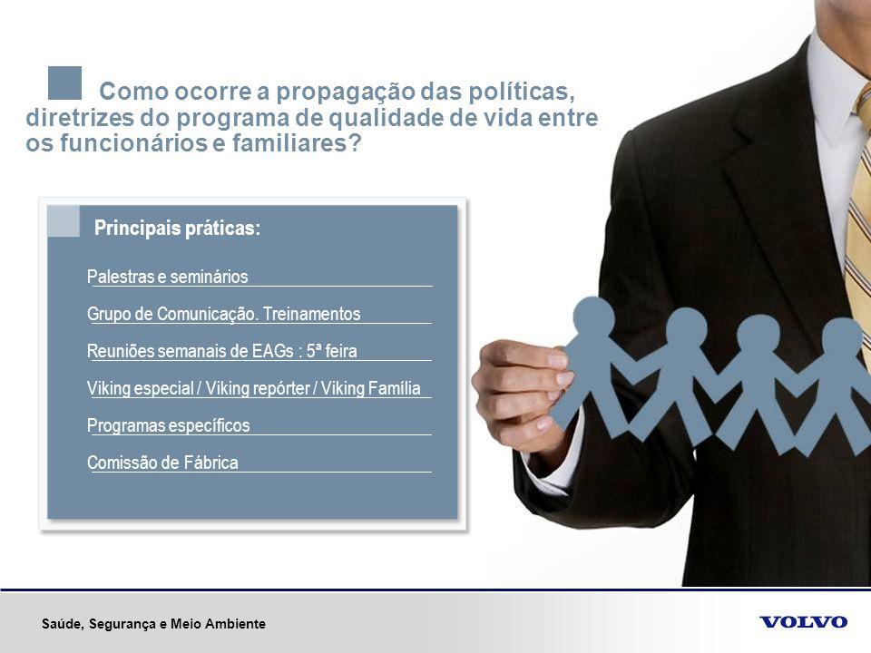 Como ocorre a propagação das políticas, diretrizes do programa de qualidade de vida entre os funcionários e familiares