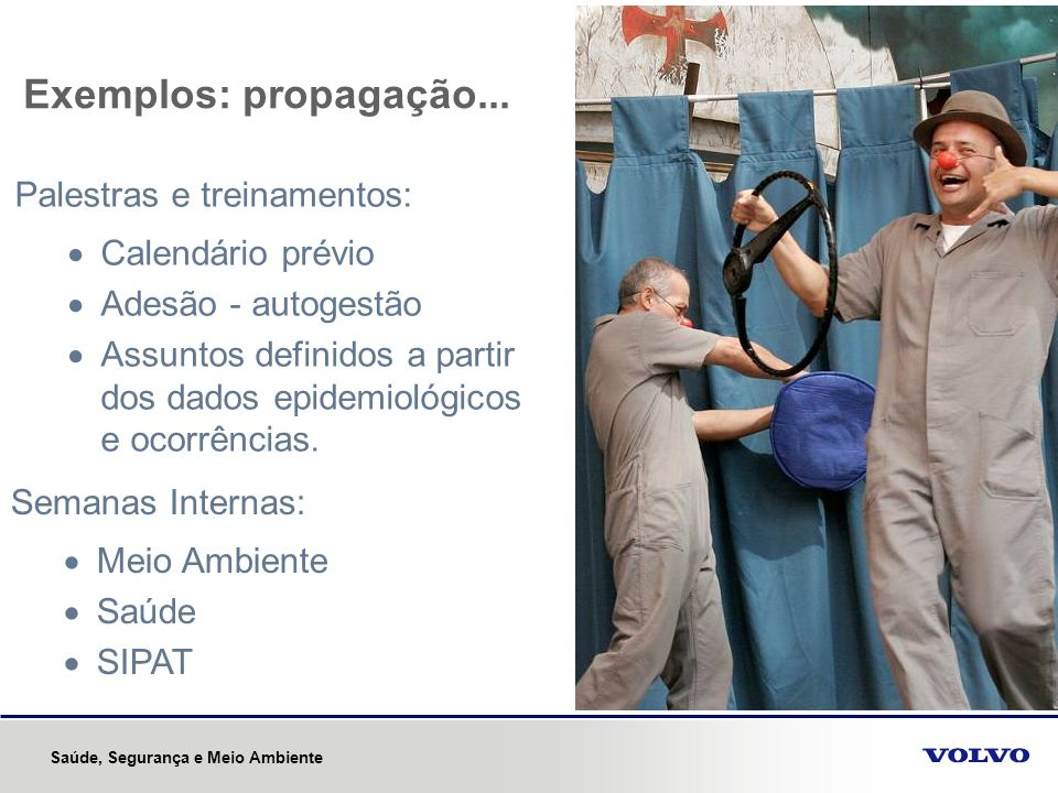 Exemplos: propagação... Palestras e treinamentos: Calendário prévio
