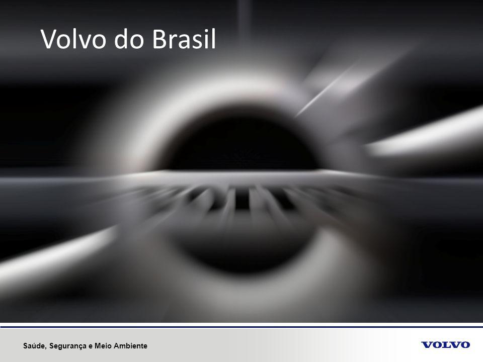 Volvo do Brasil Trocar imagem. Inserir Iron Mark, que não caracterize um produto. Saúde, Segurança e Meio Ambiente.