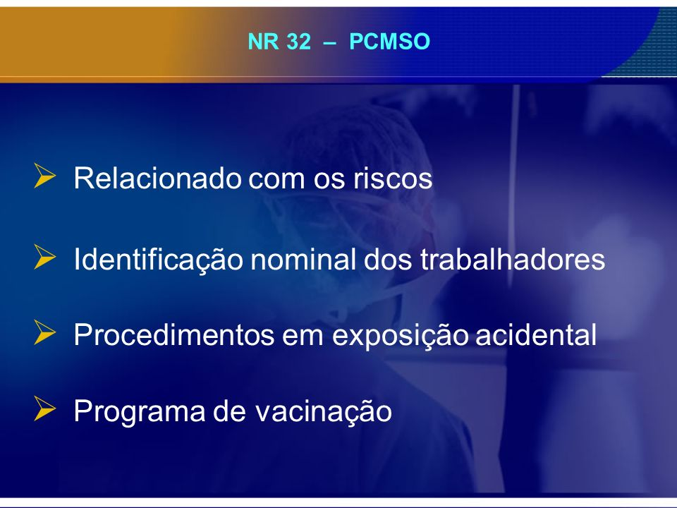 Relacionado com os riscos Identificação nominal dos trabalhadores