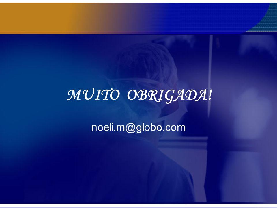MUITO OBRIGADA! noeli.m@globo.com