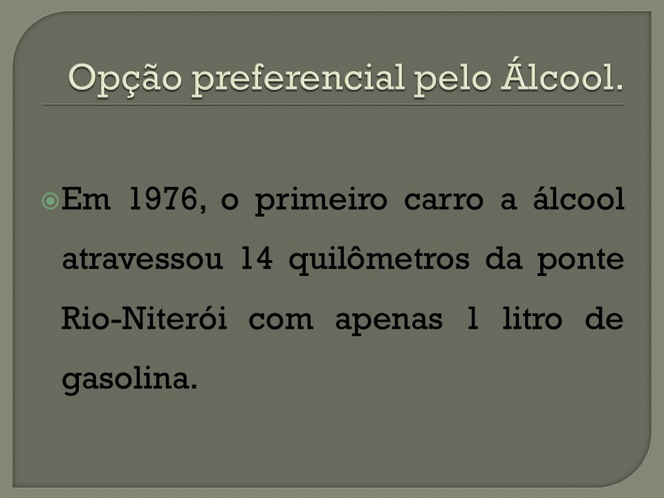 Opção preferencial pelo Álcool.