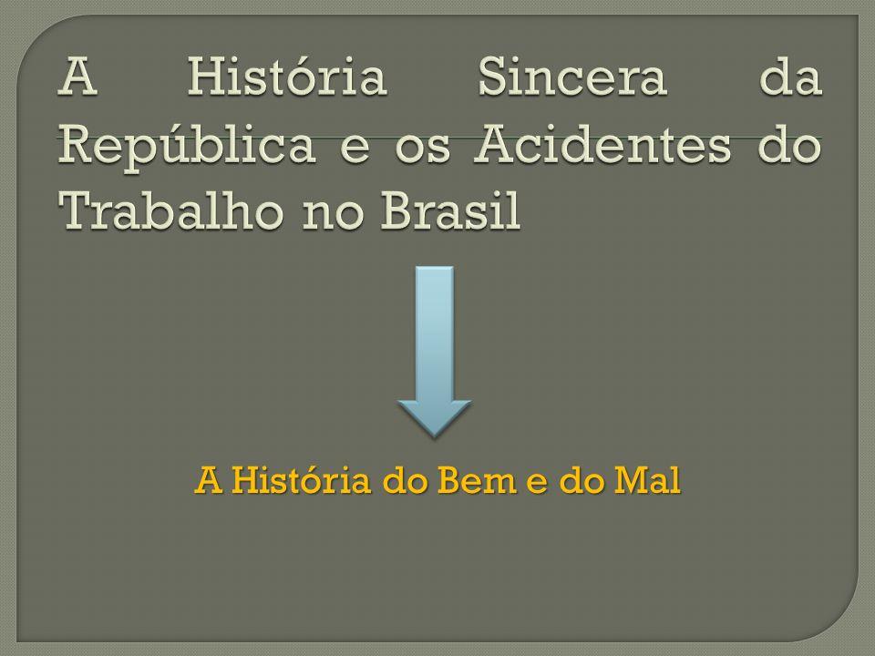A História Sincera da República e os Acidentes do Trabalho no Brasil