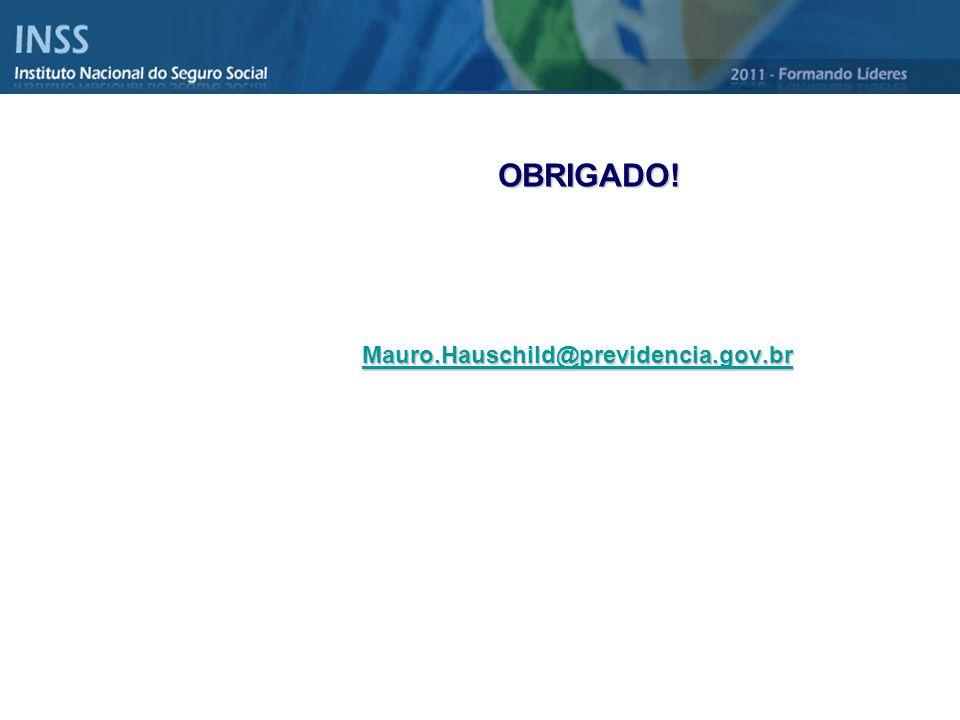 OBRIGADO! Mauro.Hauschild@previdencia.gov.br