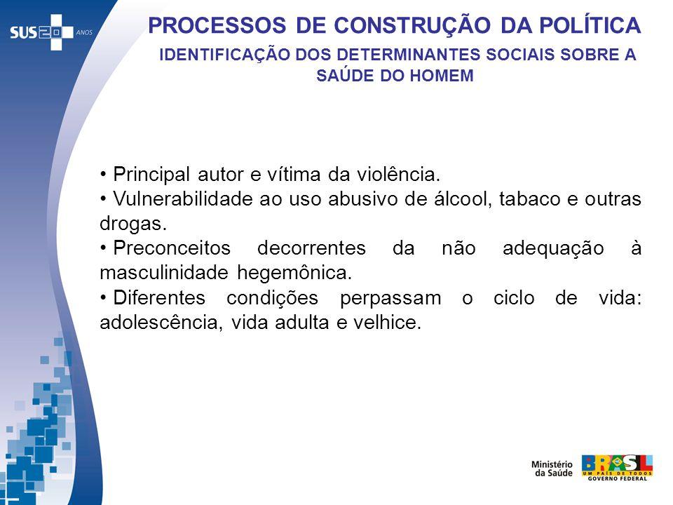 PROCESSOS DE CONSTRUÇÃO DA POLÍTICA IDENTIFICAÇÃO DOS DETERMINANTES SOCIAIS SOBRE A SAÚDE DO HOMEM