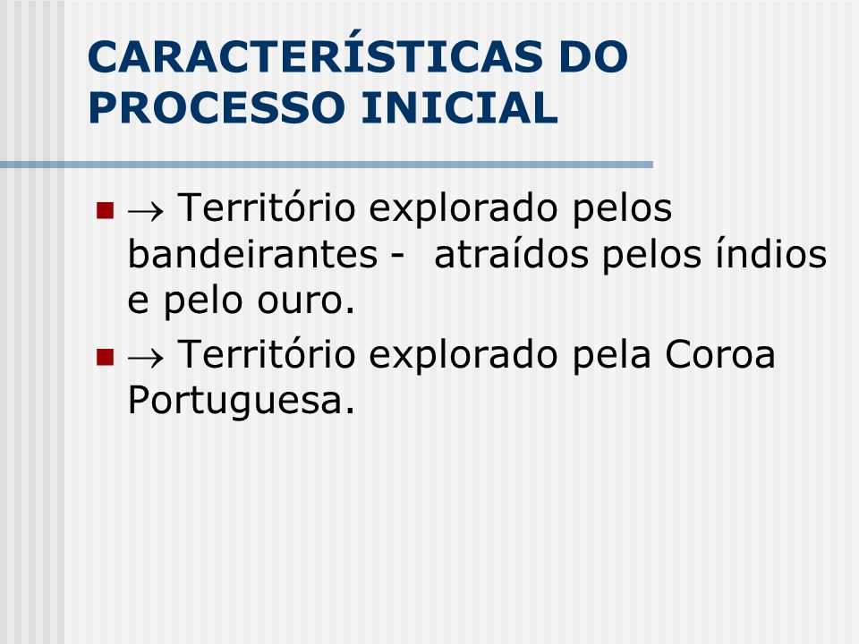 CARACTERÍSTICAS DO PROCESSO INICIAL