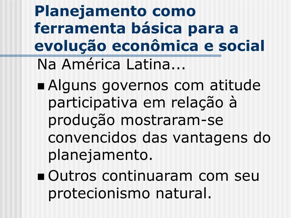 Planejamento como ferramenta básica para a evolução econômica e social