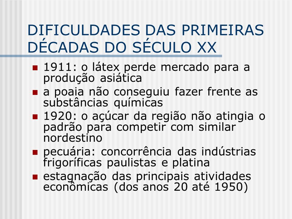 DIFICULDADES DAS PRIMEIRAS DÉCADAS DO SÉCULO XX