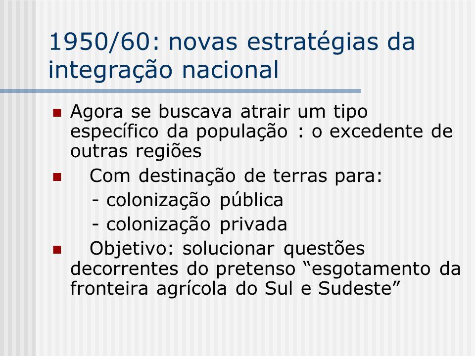 1950/60: novas estratégias da integração nacional