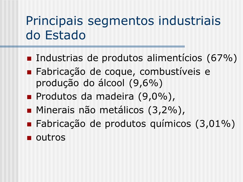 Principais segmentos industriais do Estado