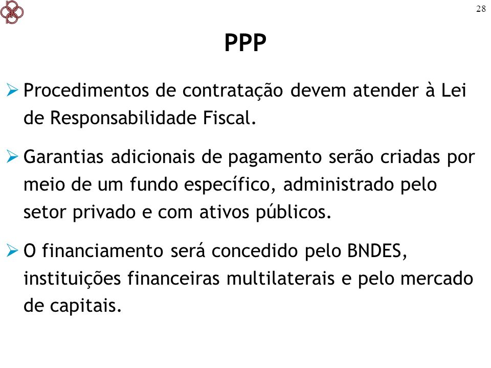 PPPProcedimentos de contratação devem atender à Lei de Responsabilidade Fiscal.