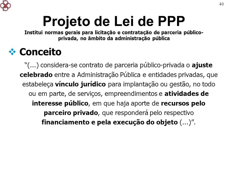 Projeto de Lei de PPP Institui normas gerais para licitação e contratação de parceria público-privada, no âmbito da administração pública