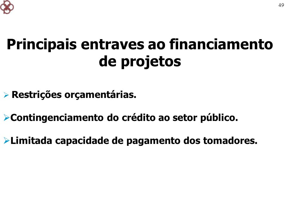 Principais entraves ao financiamento de projetos