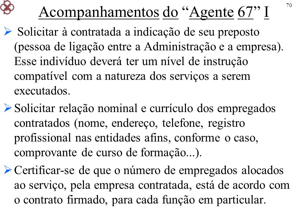 Acompanhamentos do Agente 67 I
