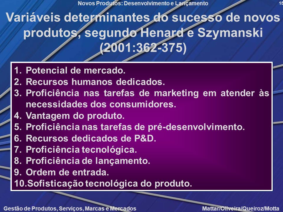 Variáveis determinantes do sucesso de novos produtos, segundo Henard e Szymanski (2001:362-375)