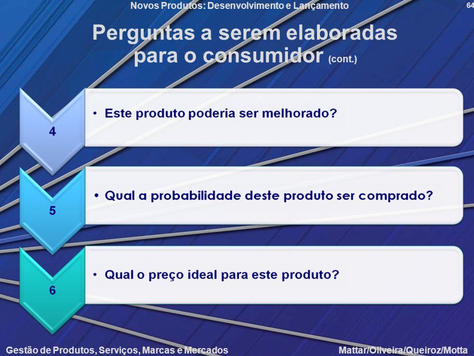 Perguntas a serem elaboradas para o consumidor (cont.)