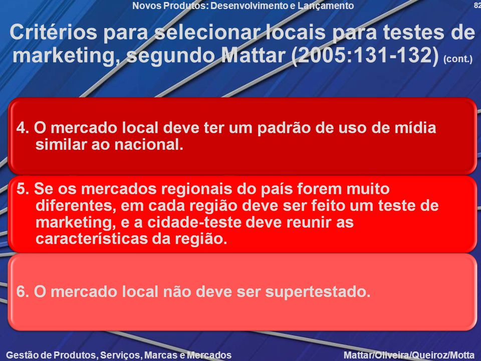 Critérios para selecionar locais para testes de marketing, segundo Mattar (2005:131-132) (cont.)