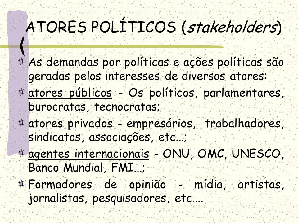 ATORES POLÍTICOS (stakeholders)