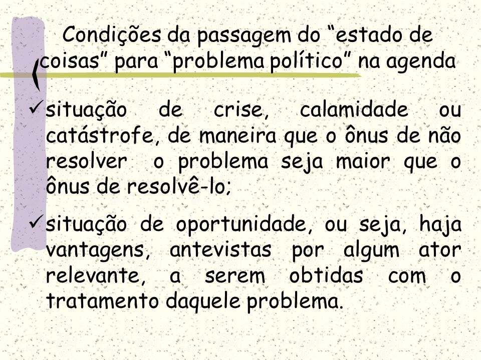 Condições da passagem do estado de coisas para problema político na agenda