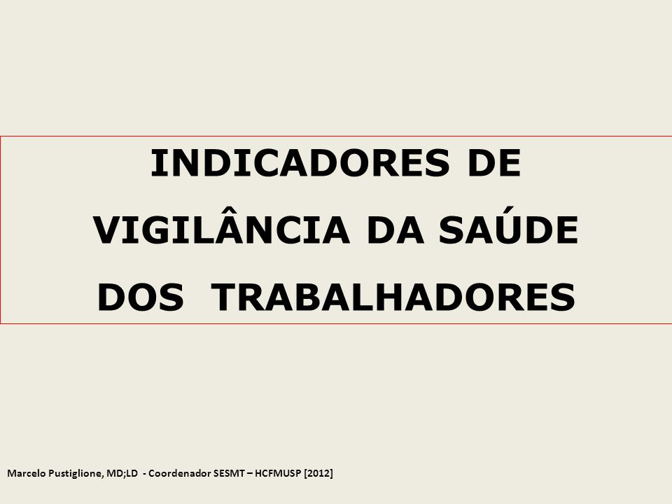 INDICADORES DE VIGILÂNCIA DA SAÚDE DOS TRABALHADORES