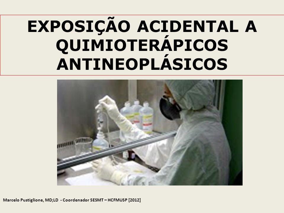 EXPOSIÇÃO ACIDENTAL A QUIMIOTERÁPICOS ANTINEOPLÁSICOS